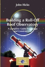 ABuilding a Roll-Off Roof Observatory